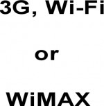 3G Wi-Fi and WiMAX What is best option