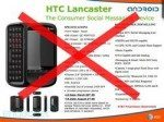HTC Lancaster is not going to happen, bye baby