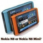 Nokia N8, Should There Be A Mini Version?