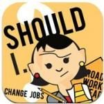 Most Hated Jobs: Should I Change Job iPhone App