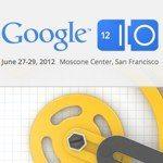 Registration for Google I/O 2012 kicks off March 27