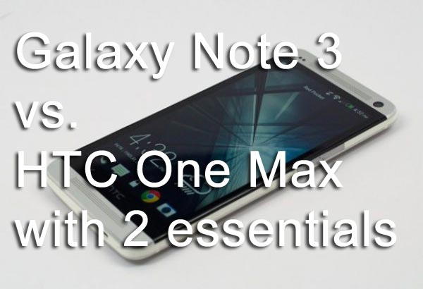 Samsung-Galaxy-Note-3-vs-HTC-One-Max-with-2-essentials