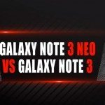 Samsung Galaxy Note 3 vs Note 3 Neo