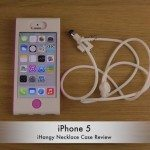 iPhone 5 iHangy case, necklace and keychain reviews