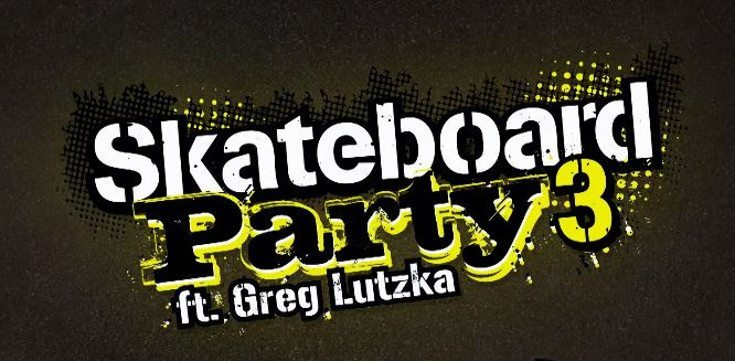 Skateboard Party 3 arrives for Mobiles with Greg Lutzka
